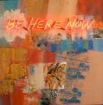 "Philip Hazard  ""Be Here Now"""